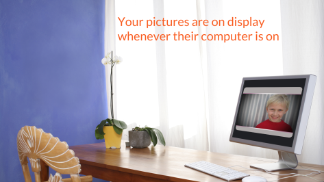 Your pictures on display whenever computer is on