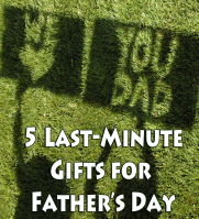5 Last Minute Fathers Day Gift Ideas copy